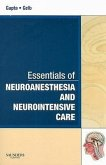 Essentials of Neuroanesthesia and Neurointensive Care: A Volume in Essentials of Anesthesia and Critical Care