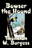 Bowser the Hound by Thornton Burgess, Fiction, Animals, Fantasy & Magic