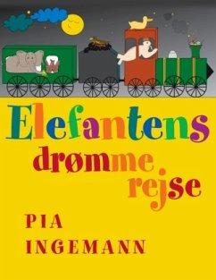 9788776912000 - Ingemann, Pia: Elefantens drmmerejse - Bog