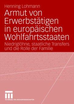 Armut von Erwerbstätigen in europäischen Wohlfahrtsstaaten - Lohmann, Henning
