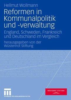 Reformen in Kommunalpolitik und -verwaltung - Wollmann, Hellmut