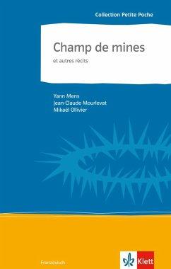 Champ de mines et autres récits - Mens, Yann; Mourlevat, Jean-Claude; Ollivier, Mikaël
