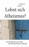 Lohnt sich Atheismus?