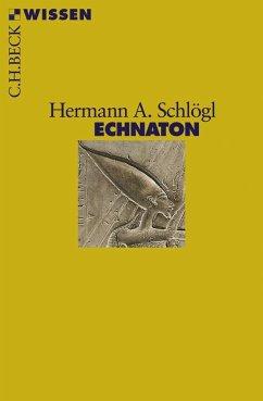 Echnaton - Schlögl, Hermann A.