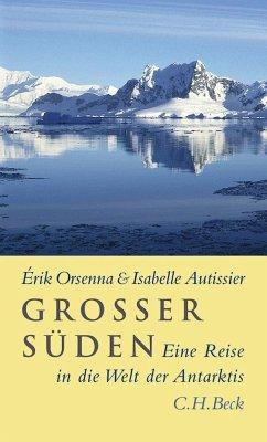 Großer Süden - Orsenna, Érik; Autissier, Isabelle