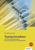 Tastschreiben und situationsbezogene Textverarbeitung mit Word 2007, m. CD-ROM