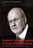 Wirtschaftsrecht und Justiz in Zeiten der Globalisierung; Economic Law and Justice in Times of Globalisation
