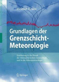 Grundlagen der Grenzschicht-Meteorologie - Kraus, Helmut