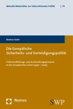 Die Europäische Sicherheits- und Verteidigungspolitik - Kaim, Markus