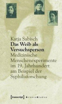 Das Weib als Versuchsperson - Sabisch, Katja