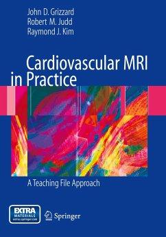 Cardiovascular MRI in Practice - Grizzard, John; Judd, Robert; Kim, Raymond