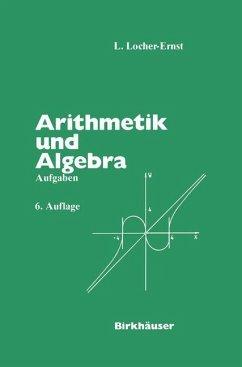 Arithmetik und Algebra - Locher-Ernst, Louis