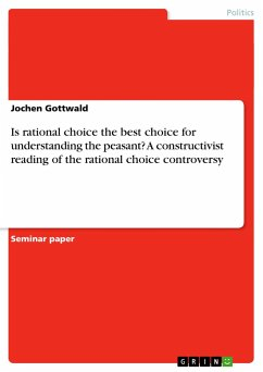 Is rational choice the best choice for understanding the peasant? A constructivist reading of the rational choice controversy - Gottwald, Jochen