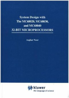 Systems Design with the Mc68020, Mc68030, Mc68040 32-bit Microprocessors