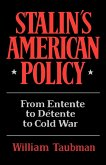 Stalin's American Policy: From Entente to Detente to Cold War