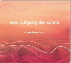 Vom Aufgang der Sonne - Das Psalmenprojekt, 1 Audio-CD