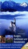 Burgen, Schlösser und Residenzen in Bayerisch-Schwaben