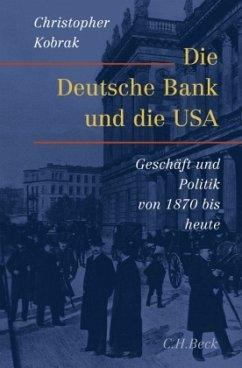 Die Deutsche Bank und die USA - Kobrak, Christopher