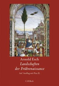 Landschaften der Frührenaissance - Esch, Arnold