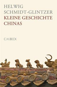 Kleine Geschichte Chinas - Schmidt-Glintzer, Helwig