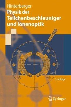 Physik der Teilchenbeschleuniger und Ionenoptik - Hinterberger, Frank
