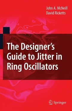 The Designer's Guide to Jitter in Ring Oscillators - McNeill, John A.; Ricketts, David