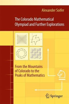 The Colorado Mathematical Olympiad and Further Explorations - Soifer, Alexander