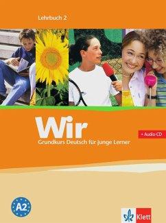Wir. Grundkurs Deutsch für junge Lerner 2. Lehr...