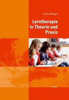 Lerntherapie in Theorie und Praxis - Metzger, Armin