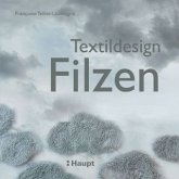 Textildesign Filzen