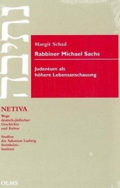 Rabbiner Michael Sachs. Judentum als höhere Lebensanschauung - Schad, Margit