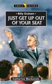 Billy Graham: Just Get Up Out of Your Seat