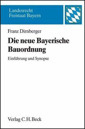 die neue bayerische bauordnung von franz dirnberger fachbuch. Black Bedroom Furniture Sets. Home Design Ideas