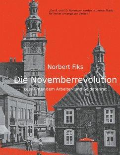 Die Novemberrevolution - Fiks, Norbert