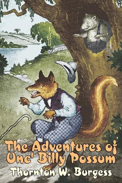 The Adventures of Unc' Billy Possum by Thornton Burgess, Fiction, Animals, Fantasy & Magic - Burgess, Thornton W.