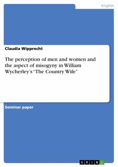 The perception of men and women and the aspect of misogyny in William Wycherley's