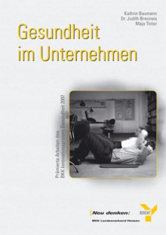 Gesundheit im Unternehmen - Baumann, Kathrin; Brenneis, Judith; Tintor, Maja