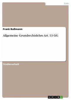 Allgemeine Grundrechtslehre Art. 13 GG
