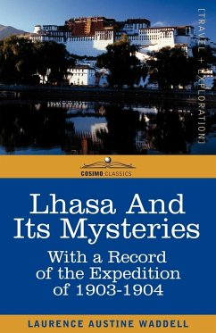 Lhasa and Its Mysteries - Waddell, Laurence A.