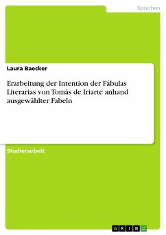 Erarbeitung der Intention der Fábulas Literarias von Tomás de Iriarte anhand ausgewählter Fabeln