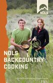 NOLS Backcountry Cooking: Creative Menu Planning for Short Trips
