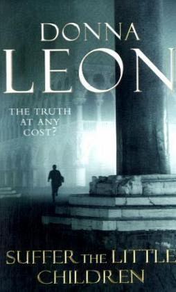 Suffer the Little Children\Lasset die Kinder zu mir kommen, englische Ausgabe - Leon, Donna