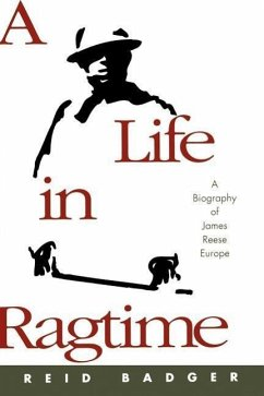 A Life in Ragtime: A Biography of James Reese Europe - Badger, Reid