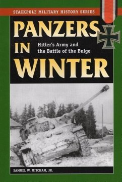 Panzers in Winter: Hitler's Army and the Battle of the Bulge - Mitcham, Samuel W.