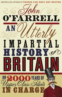 An Utterly Impartial History of Britain - O'Farrell, John