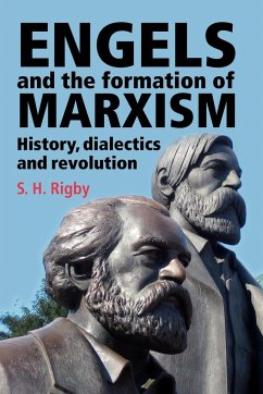 Engels and the formation of Marxism - Rigby, S. H.