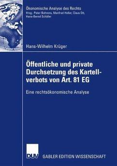 Öffentliche und private Durchsetzung des Kartellverbots von Art. 81 EG - Krüger, Hans-Wilhelm