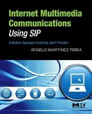 Internet Multimedia Communications Using Sip: A Modern Approach Including Java(r) Practice