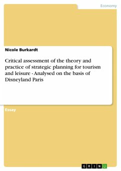 Critical assessment of the theory and practice of strategic planning for tourism and leisure - Analysed on the basis of Disneyland Paris