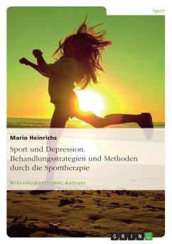 Sport und Depression. Behandlungsstrategien und...